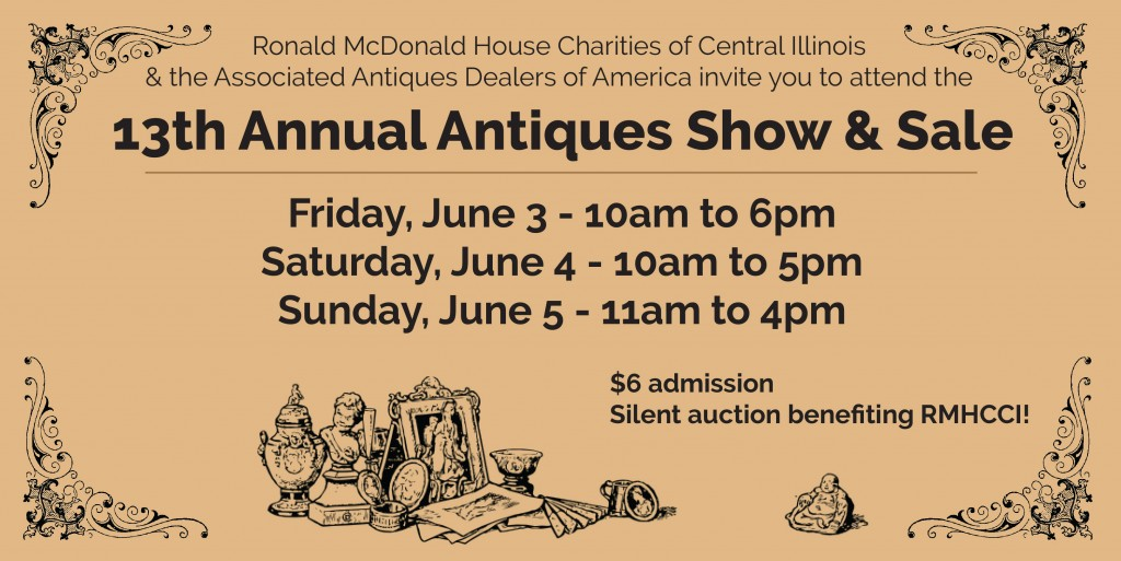 Ronald McDonald House Charities of Central Illinois and the Associated Antiques Dealers of America invite you to attend the 13th Annual Antiques Show & Sale from June 3-5, 2016.