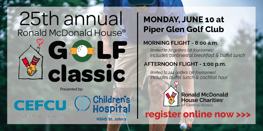 Join us on Monday, June 10, 2019 for the 25th Annual Ronald McDonald House® Golf Classic at Piper Glen Golf Club! Registration is open here: rmhc-centralillinois.org