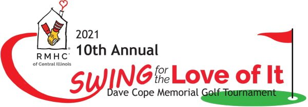 "Put Tuesday, September 14, 2021 on your calendar for our 10th Annual Dave Cope ""Swing for the Love of It"" Memorial Golf Tournament in Peoria, Illinois."