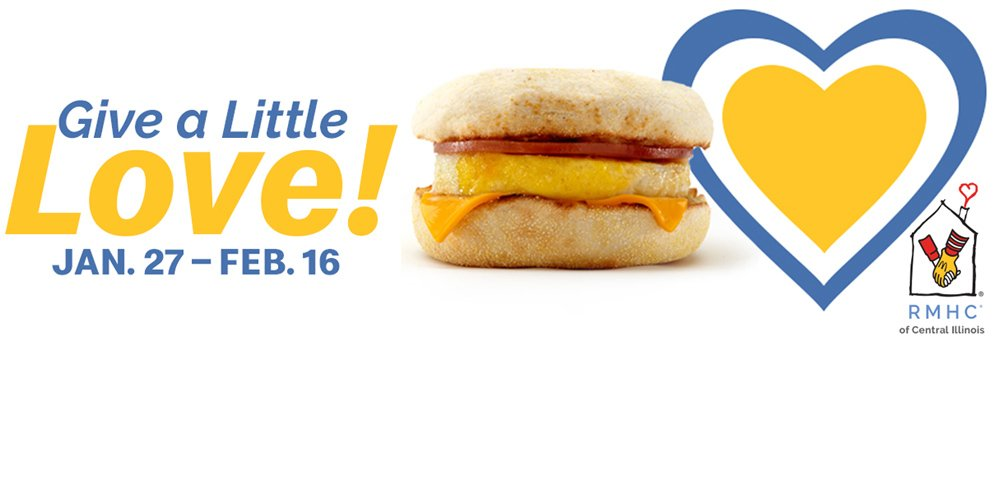 Support the Ronald McDonald House Charities of Central Illinois with Give a Little Love - Add a heart to your order Jan 27 - Feb 16, 2020.