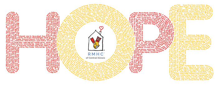 From June 21 to September 23, give a donation of ANY amount and we'll include your name on the HOPE WALL. This wall will be located on the main floor of the new Peoria Ronald McDonald House® and will be a prominent feature of the House for years to come.